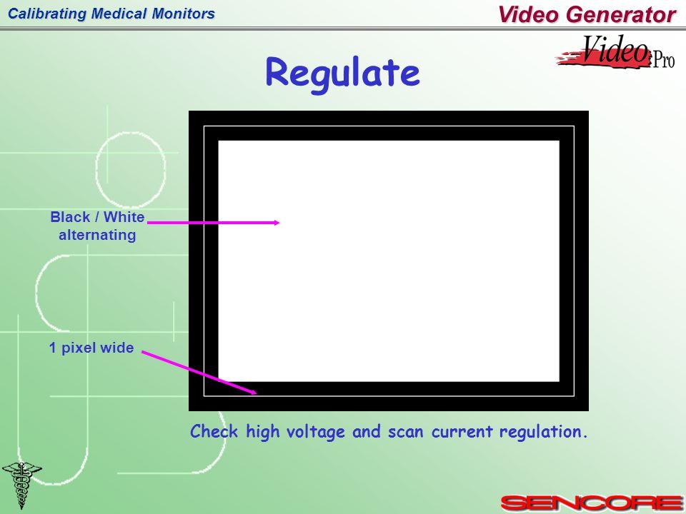 Calibrating Medical Monitors Regulate Check high voltage and scan current regulation.
