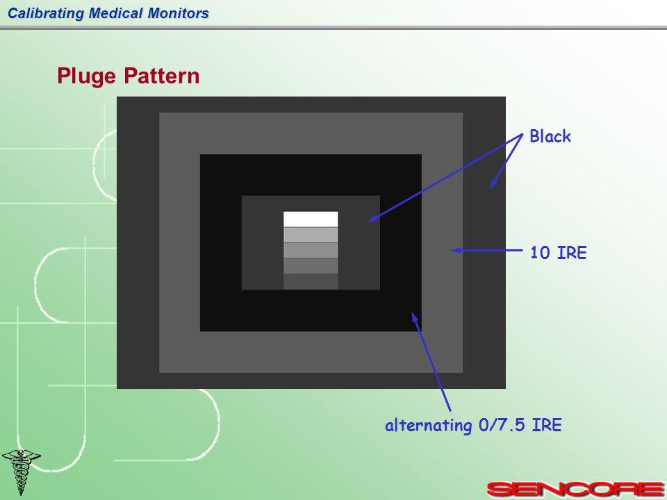 Calibrating Medical Monitors Pluge Pattern alternating 0/7.5 IRE Black 10 IRE