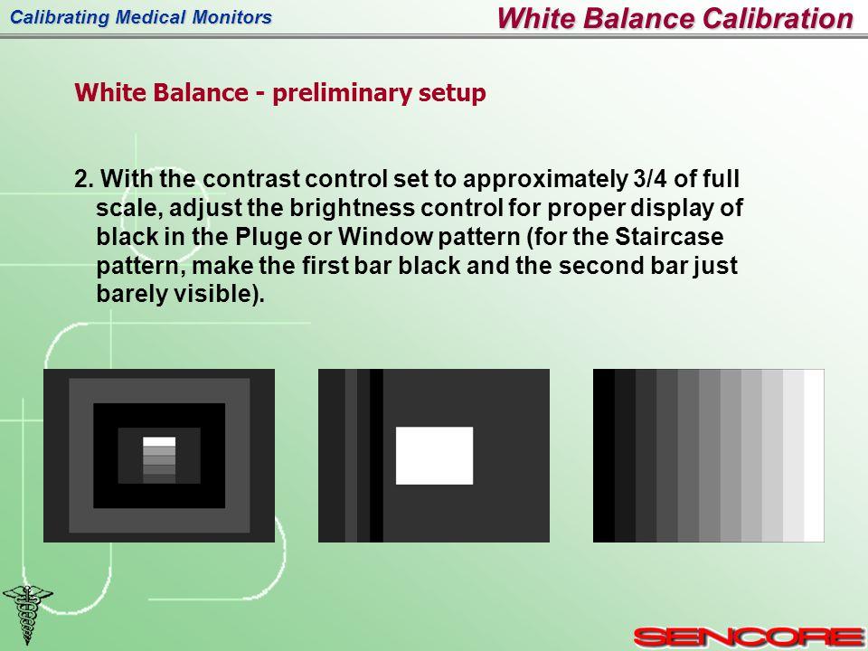 Calibrating Medical Monitors 2.