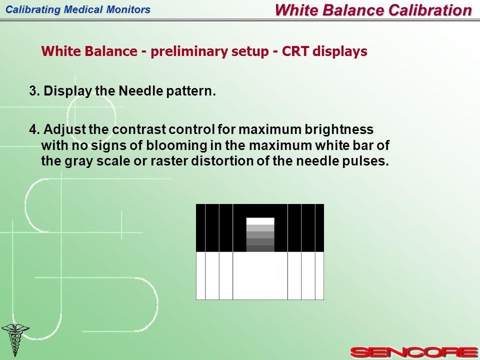 Calibrating Medical Monitors White Balance Calibration 3.