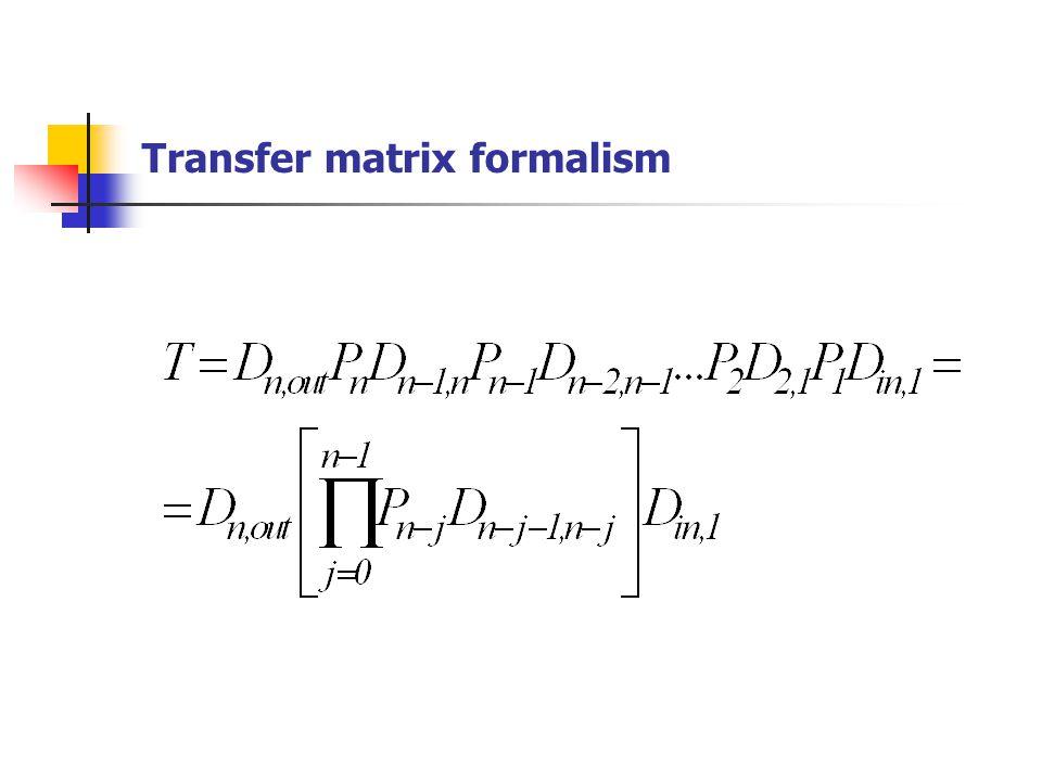 Transfer matrix formalism
