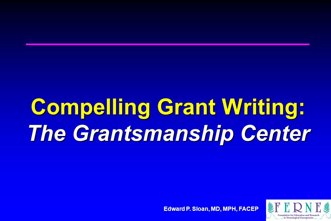 Compelling Grant Writing: The Grantsmanship Center