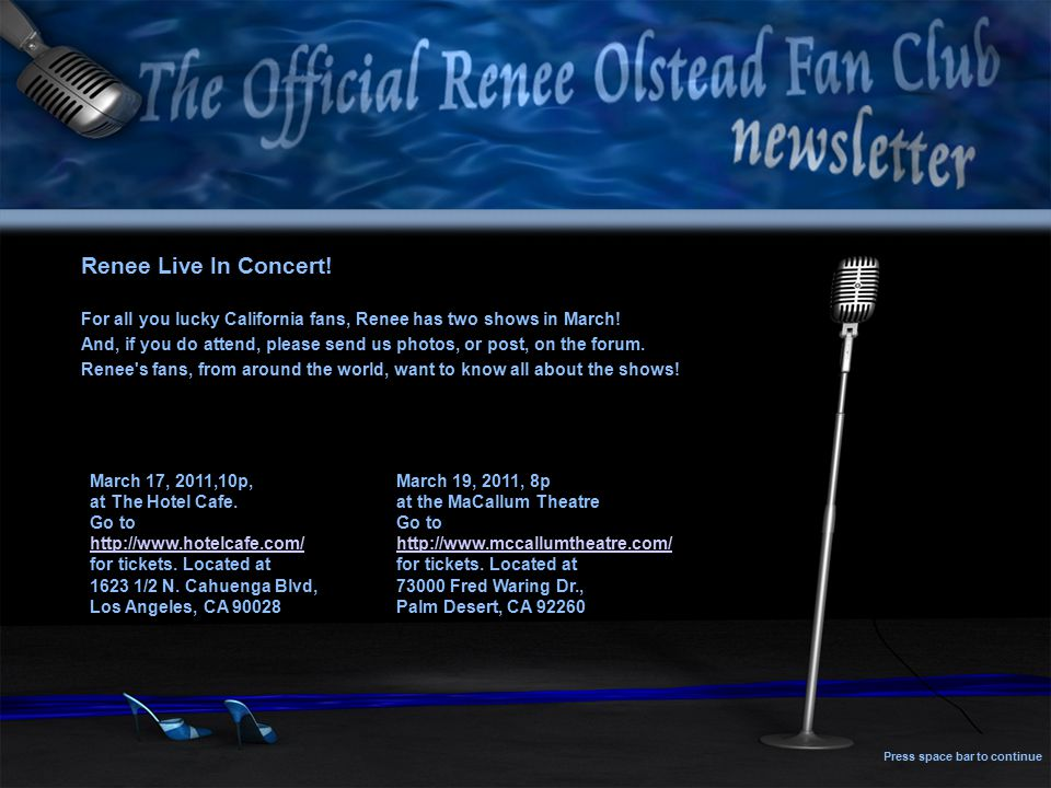 Renee Live In Concert. For all you lucky California fans, Renee has two shows in March.
