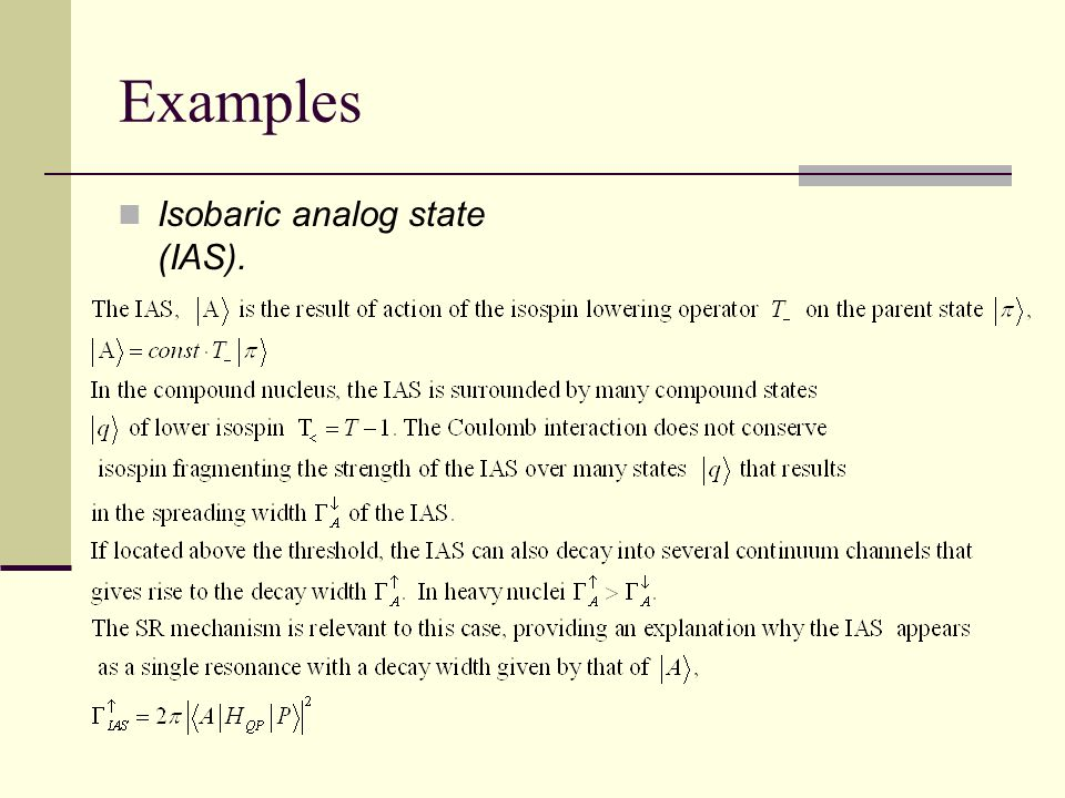 Examples Isobaric analog state (IAS).