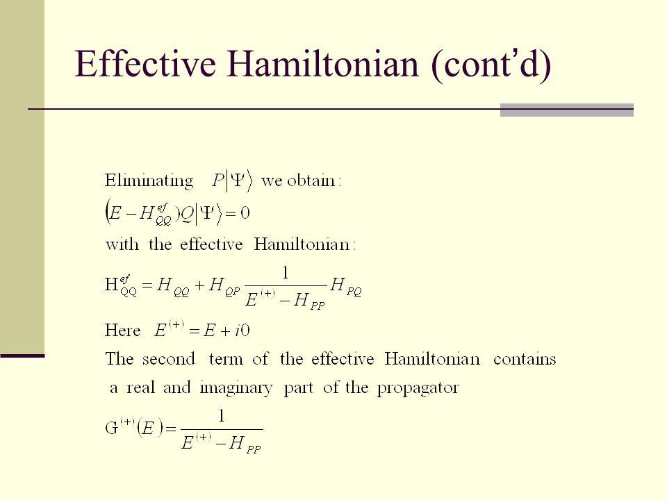 Effective Hamiltonian (cont ' d)