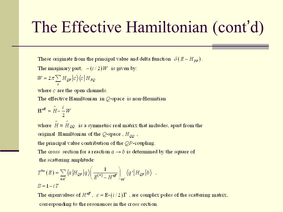 The Effective Hamiltonian (cont ' d)