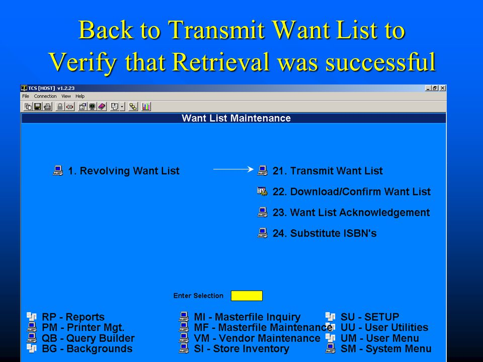 Back to Transmit Want List to Verify that Retrieval was successful