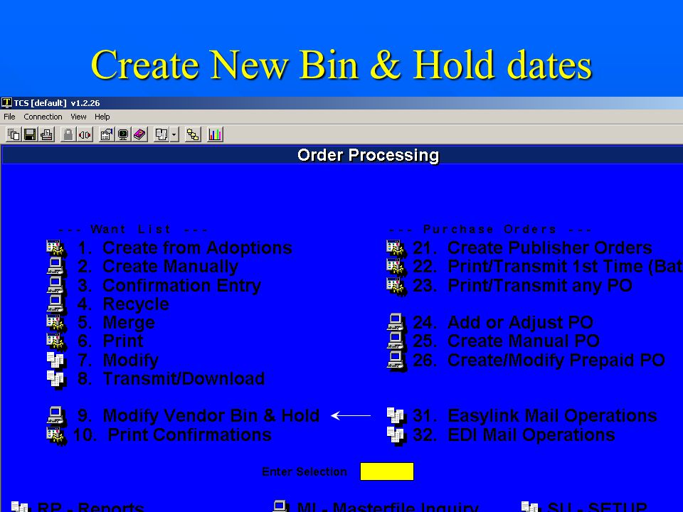 Create New Bin & Hold dates