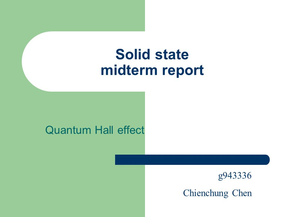 Solid state midterm report Quantum Hall effect g943336 Chienchung Chen