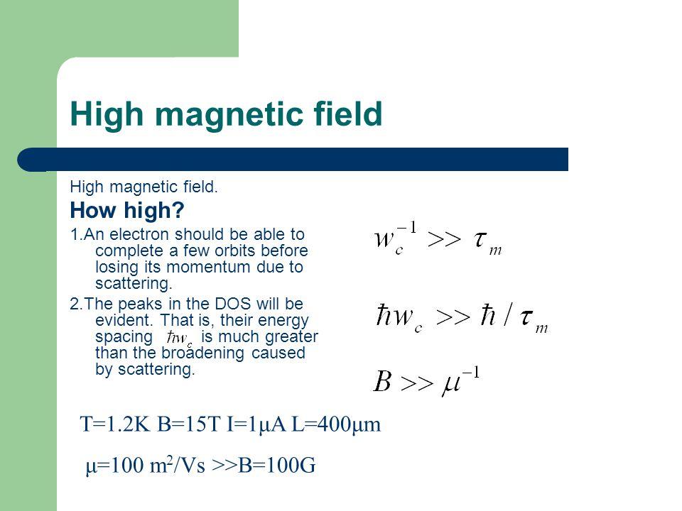 High magnetic field High magnetic field. How high.