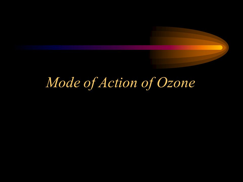 Mode of Action of Ozone