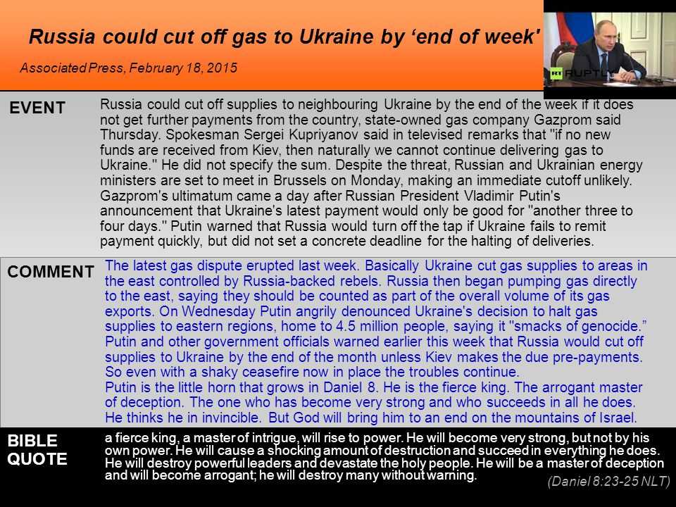 Russia could cut off gas to Ukraine by 'end of week' Russia could cut off supplies to neighbouring Ukraine by the end of the week if it does not get f