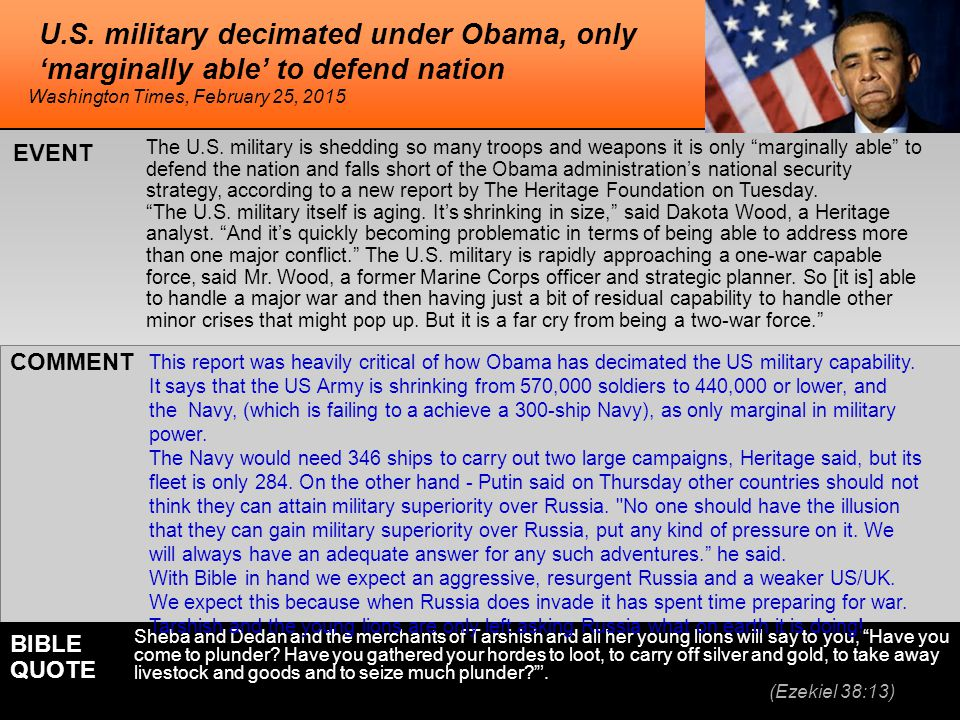 "U.S. military decimated under Obama, only 'marginally able' to defend nation The U.S. military is shedding so many troops and weapons it is only ""marg"