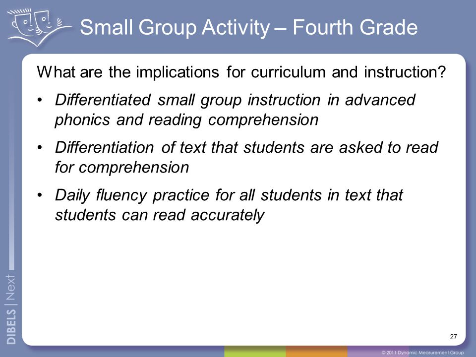 Small Group Activity – Fourth Grade What are the implications for curriculum and instruction? Differentiated small group instruction in advanced phoni