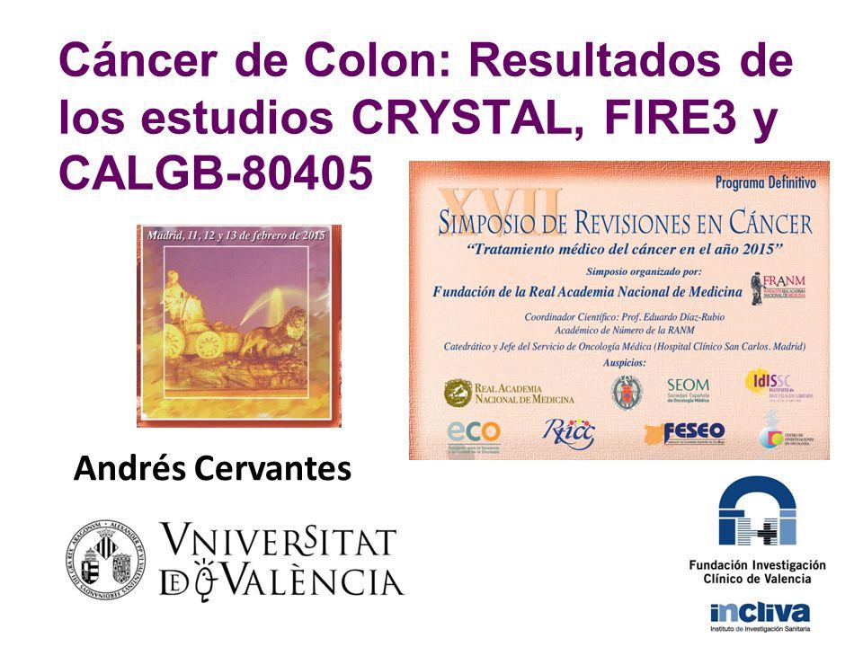Andrés Cervantes Cáncer de Colon: Resultados de los estudios CRYSTAL, FIRE3 y CALGB-80405