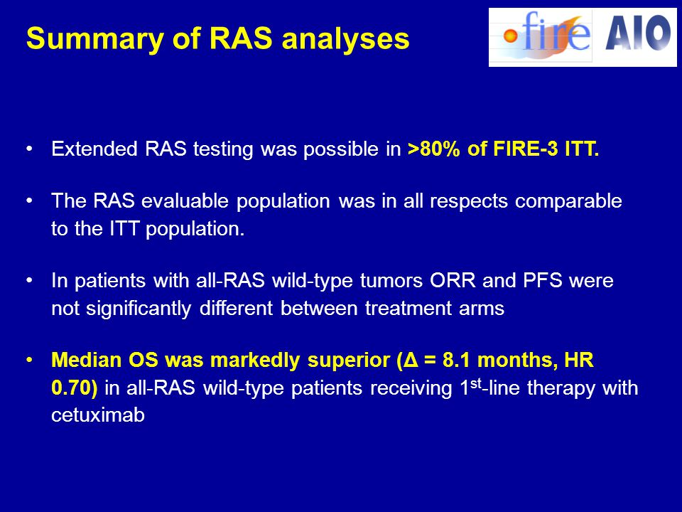 Summary of RAS analyses Extended RAS testing was possible in >80% of FIRE-3 ITT. The RAS evaluable population was in all respects comparable to the IT