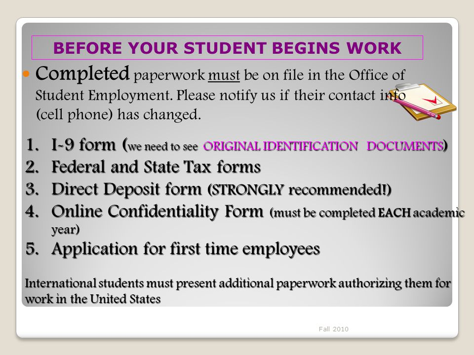 Completed paperwork must be on file in the Office of Student Employment.