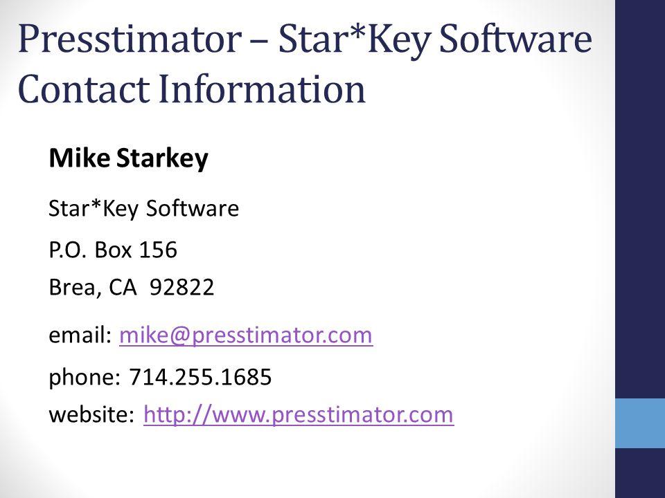 Presstimator – Star*Key Software Contact Information Mike Starkey Star*Key Software P.O.