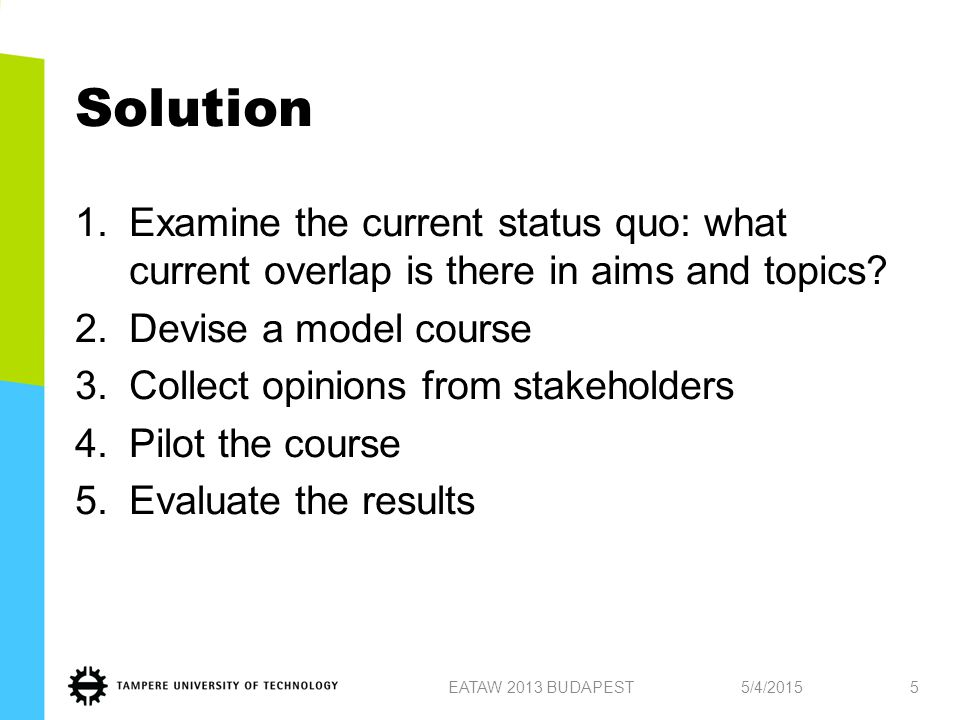 Solution 1.Examine the current status quo: what current overlap is there in aims and topics.