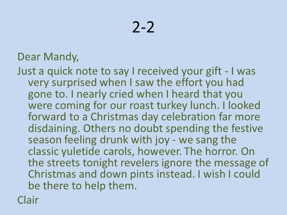 2-2 Dear Mandy, Just a quick note to say I received your gift - I was very surprised when I saw the effort you had gone to.