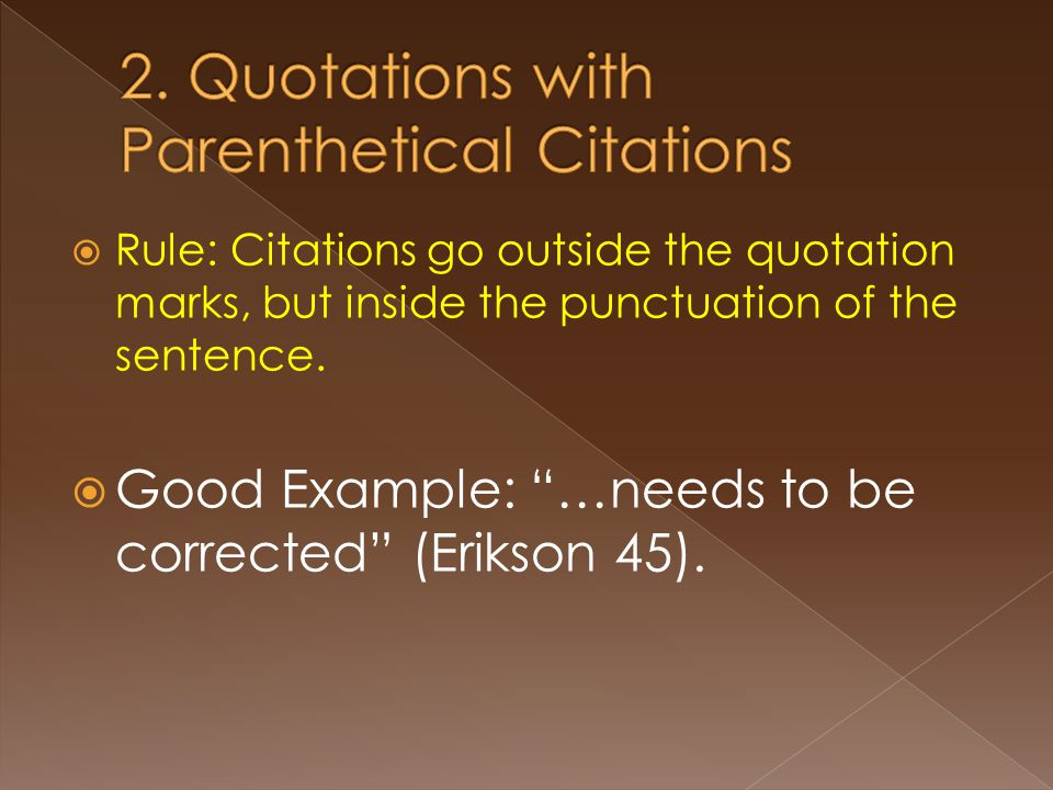  Rule: Citations go outside the quotation marks, but inside the punctuation of the sentence.