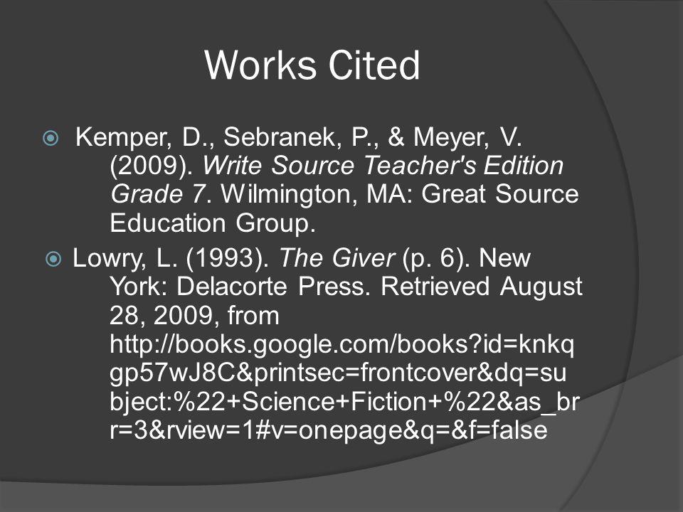 Works Cited  Kemper, D., Sebranek, P., & Meyer, V.