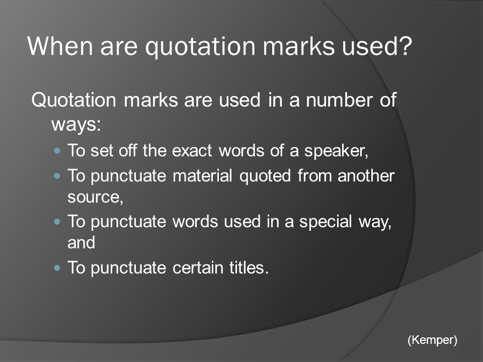 When are quotation marks used.