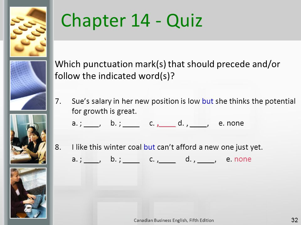 Chapter 14 - Quiz Which punctuation mark(s) that should precede and/or follow the indicated word(s).