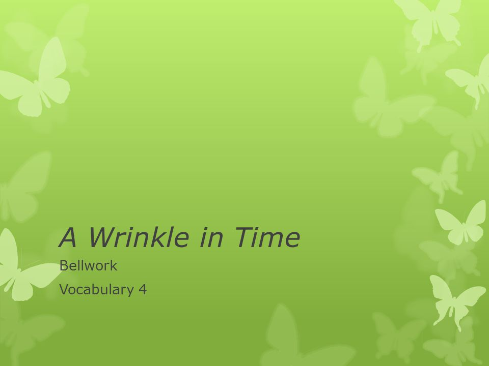 A Wrinkle in Time Bellwork Vocabulary 4