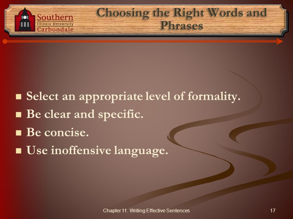Select an appropriate level of formality.Be clear and specific.