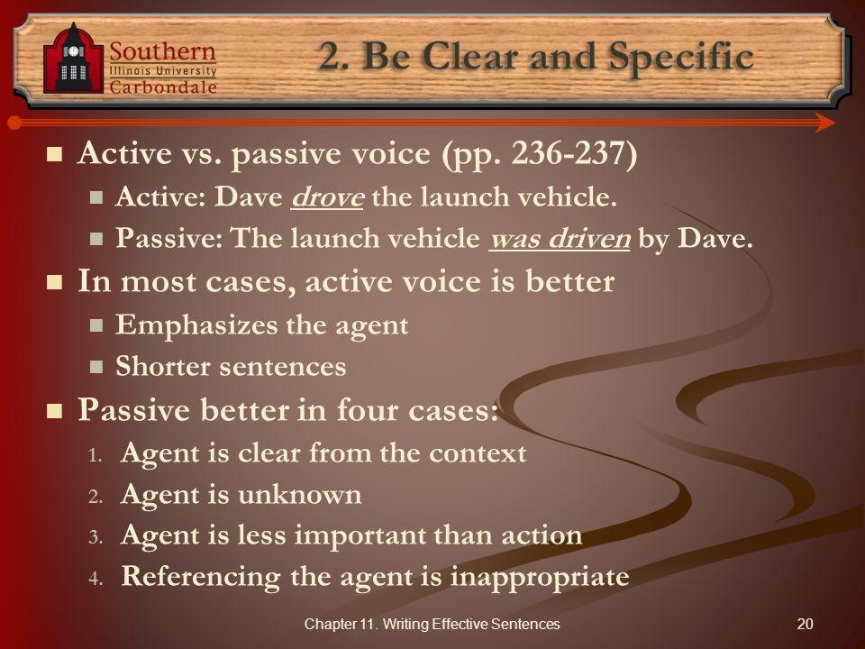 Active vs.passive voice (pp. 236-237) Active: Dave drove the launch vehicle.