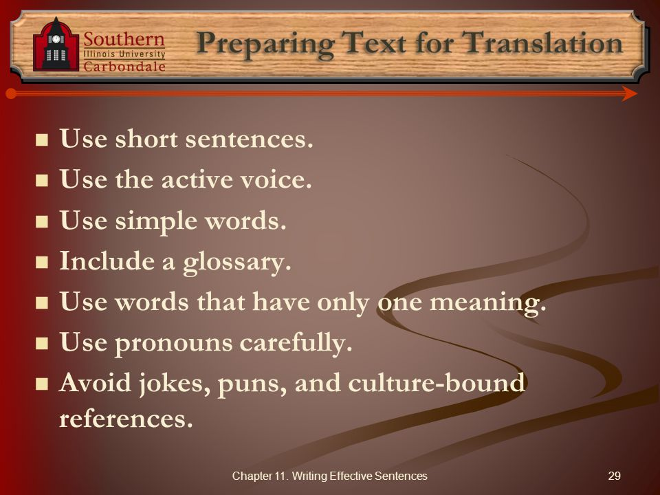 Use short sentences.Use the active voice. Use simple words.