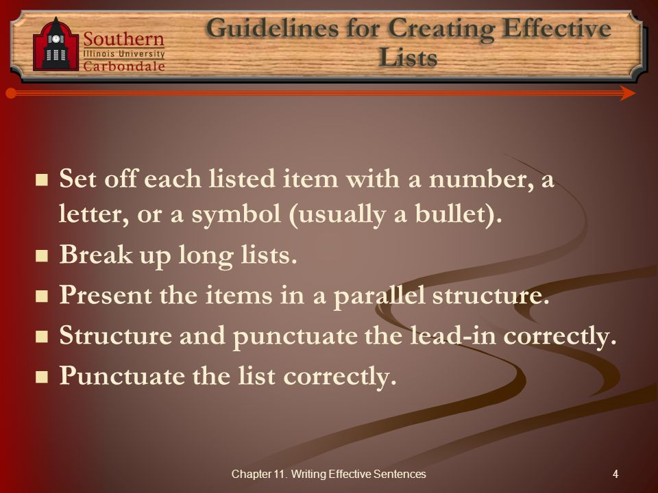 Set off each listed item with a number, a letter, or a symbol (usually a bullet).