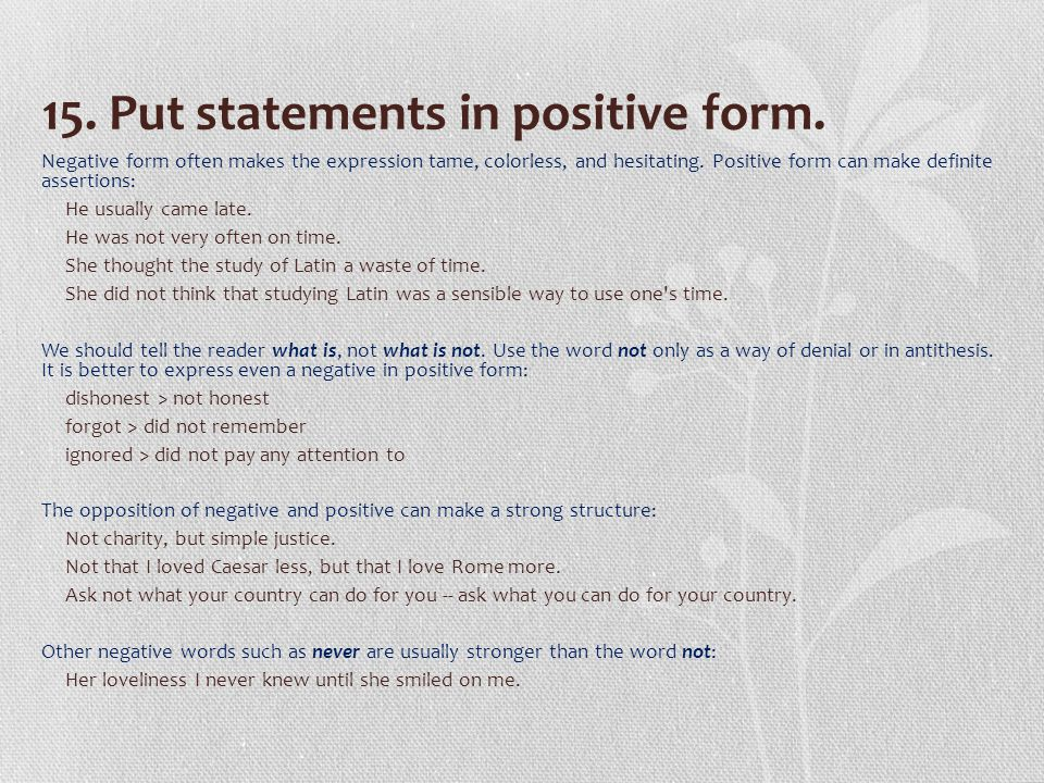 15. Put statements in positive form.