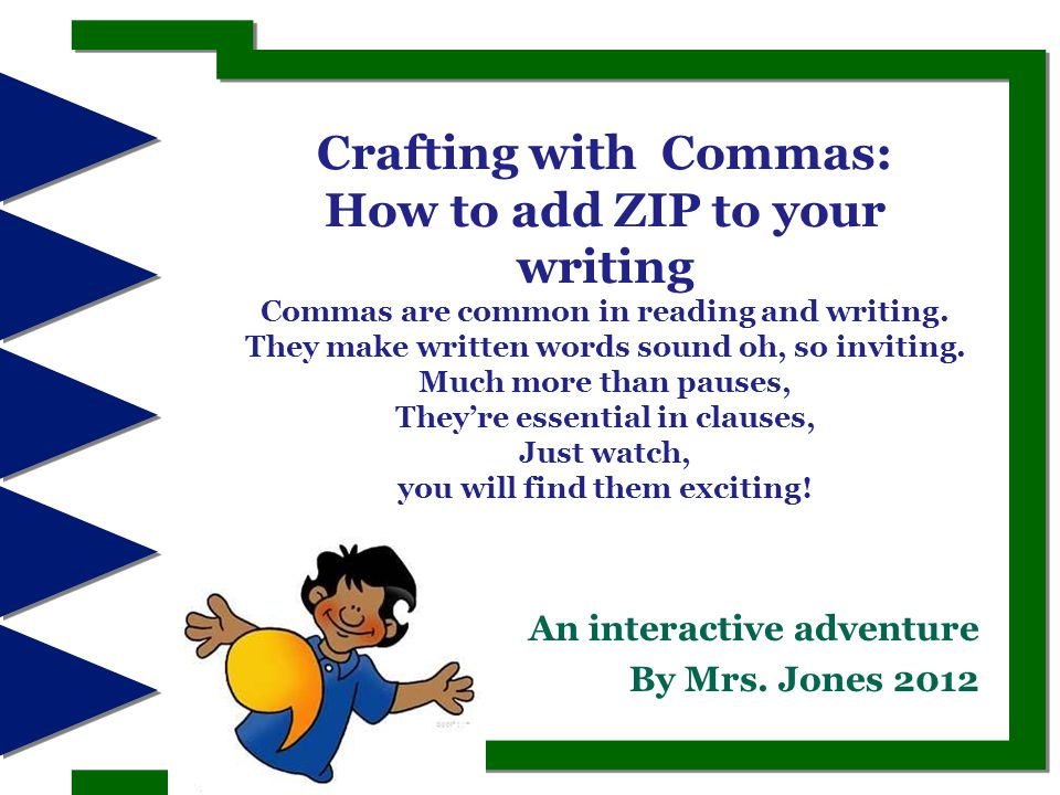 Crafting with Commas: How to add ZIP to your writing Commas are common in reading and writing.