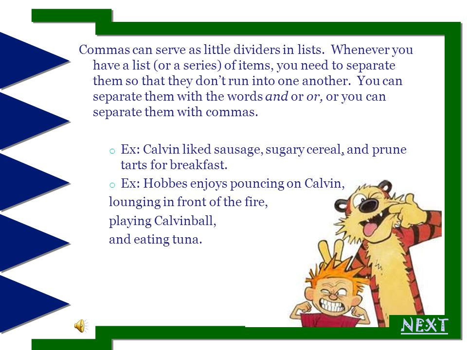 Just for fun.Click to punctuate the following sentences: Commander Calvin said Hobbes.