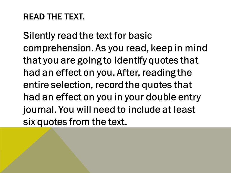 READ THE TEXT. Silently read the text for basic comprehension.