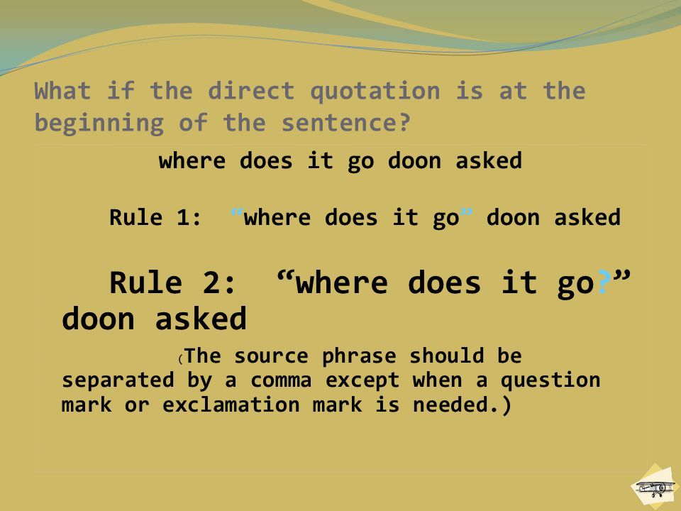 What if the direct quotation is at the beginning of the sentence.