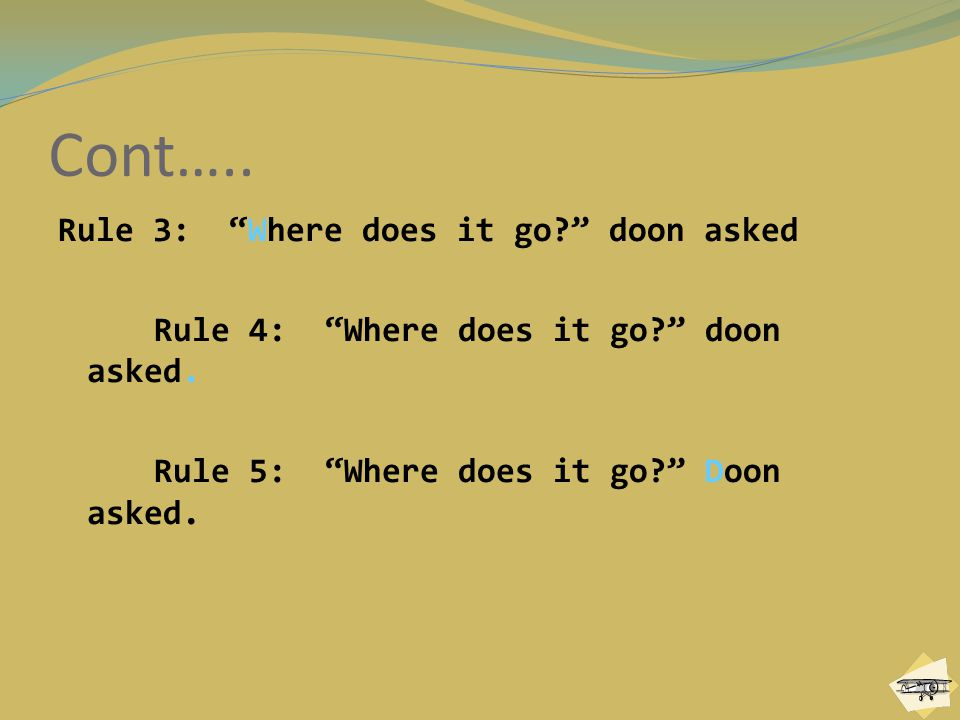 """Cont….. Rule 3: """"Where does it go?"""" doon asked Rule 4: """"Where does it go?"""" doon asked. Rule 5: """"Where does it go?"""" Doon asked."""