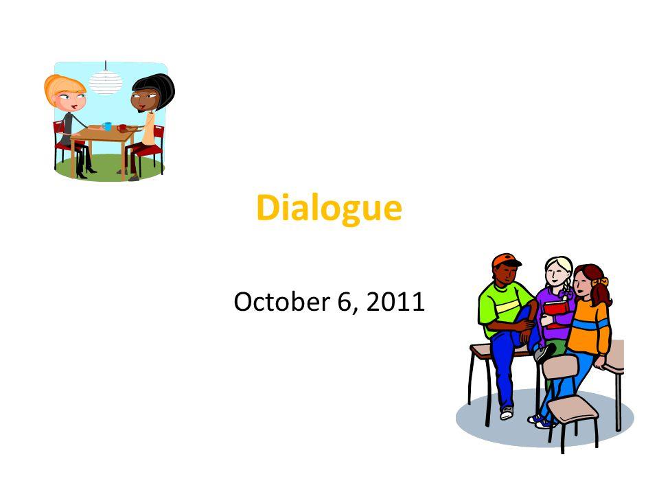 Dialogue October 6, 2011