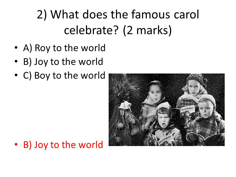 2) What does the famous carol celebrate.
