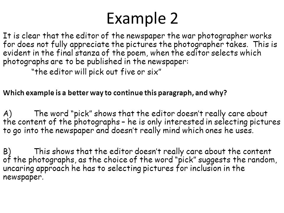 Example 3 It is clear that the editor of the newspaper the war photographer works for does not fully appreciate the pictures the photographer takes.