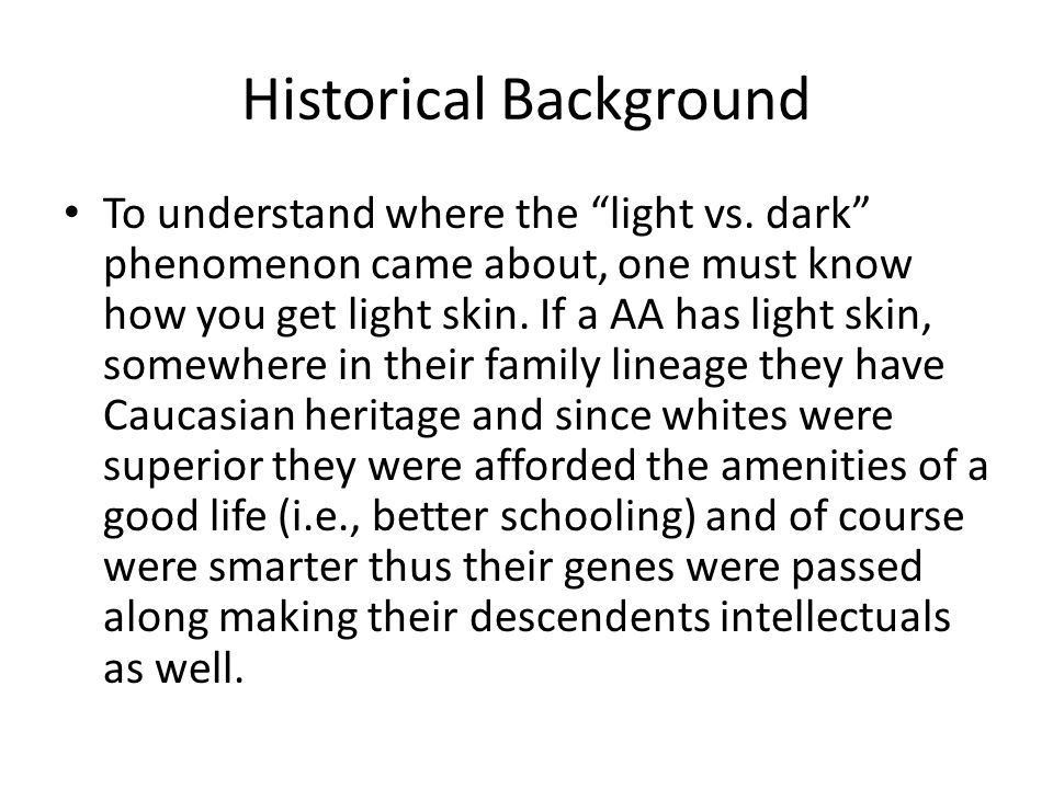 Historical Background To understand where the light vs.