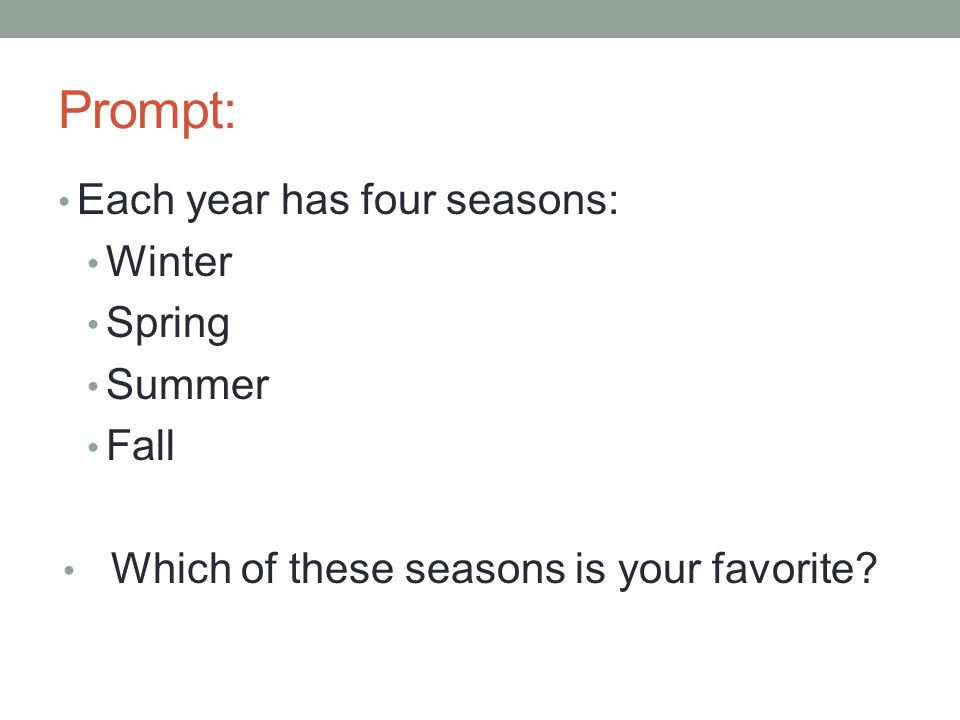 Prompt: Each year has four seasons: Winter Spring Summer Fall Which of these seasons is your favorite?