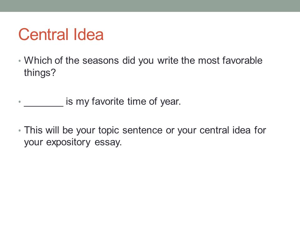 Central Idea Which of the seasons did you write the most favorable things.