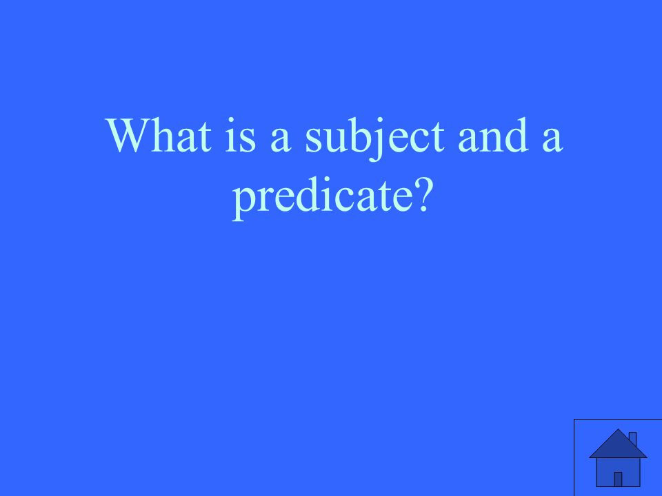 What is a subject and a predicate
