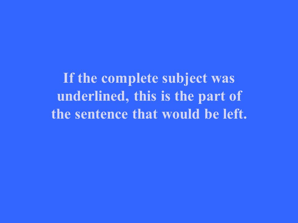 What is the complete predicate?