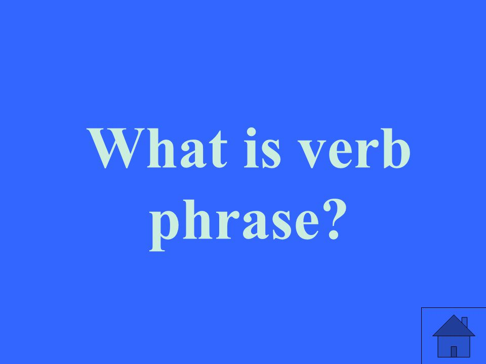 What is verb phrase