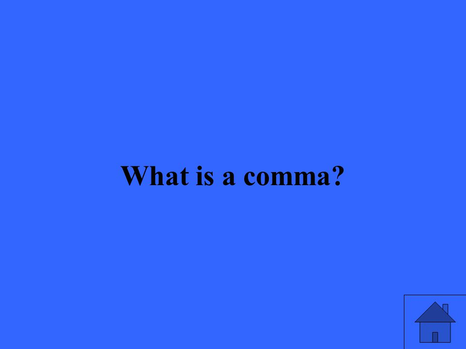What is a comma