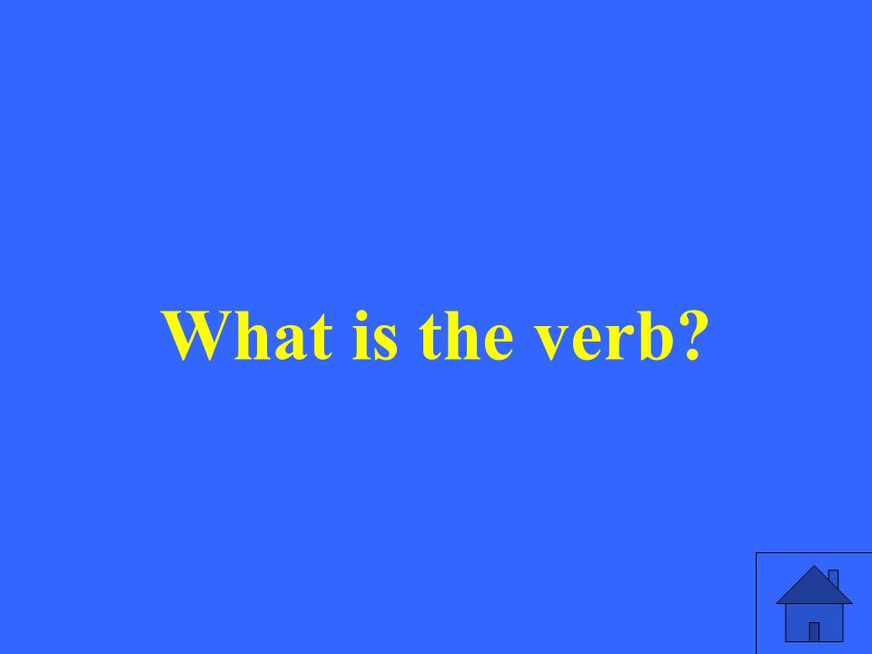 What is the verb
